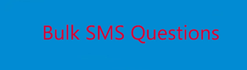 Bulk SMS Questions and Answers